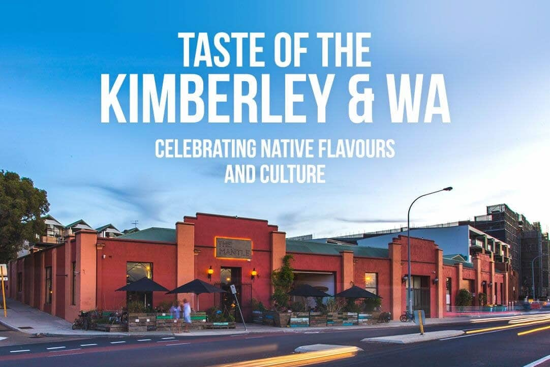 Taste of the Kimberley & WA Comes to The Mantle